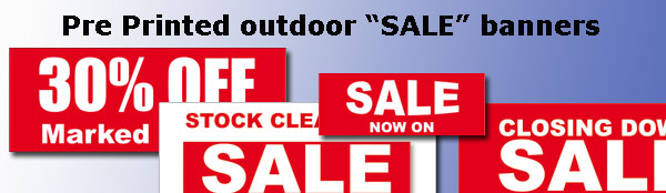 View all our Pre-Printed Outdoor Sale Banners