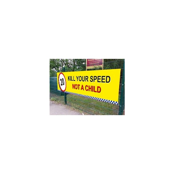 School Printed Banner - Kill Your Speed Not A Child