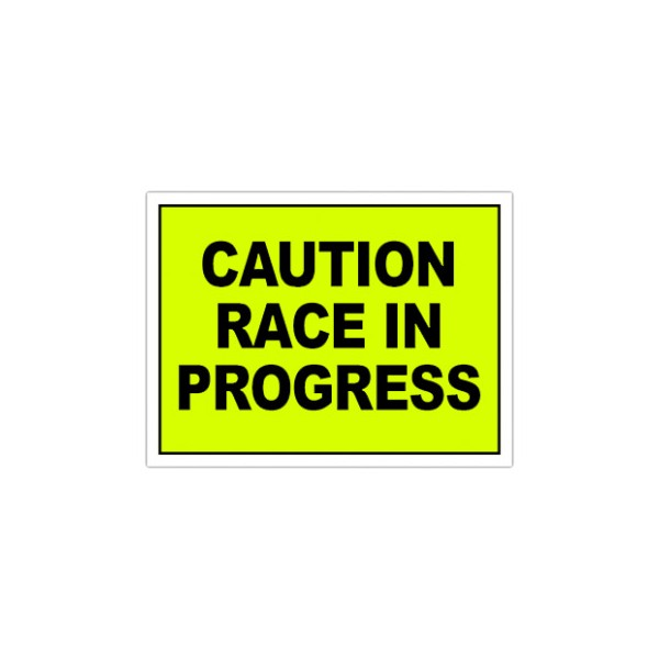 Cuation Race in Progress Sign