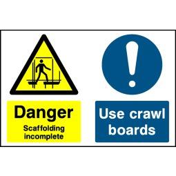 Individual Danger Scaffold Incomplete Use Crawl Boards Sign - Correx | Foamex | Dibond