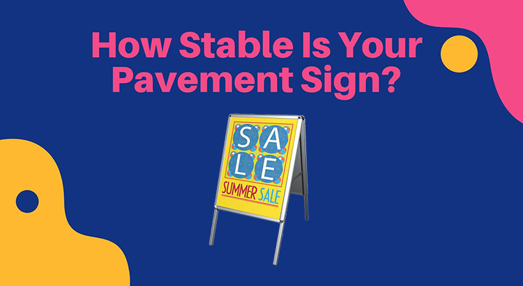 How Stable Is Your Pavement Sign?