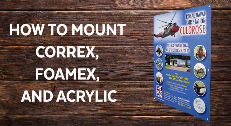 How To Mount, Correx, Foamex and Acrylic Signs